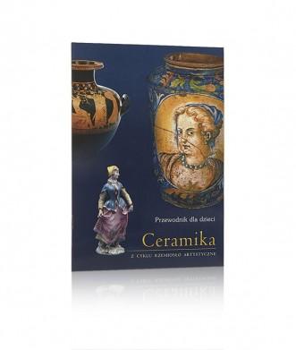 Ceramika. Przewodnik dla dzieci