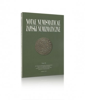 Notae Numismaticae/Zapiski Numizmatyczne, tom IX