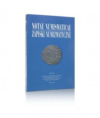 Notae Numismaticae/Zapiski Numizmatyczne, tom XI