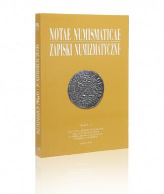 Notae Numismaticae/Zapiski Numizmatyczne, tom XIII